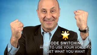 Code Switching - How To Use Your Voice To Get What You Want
