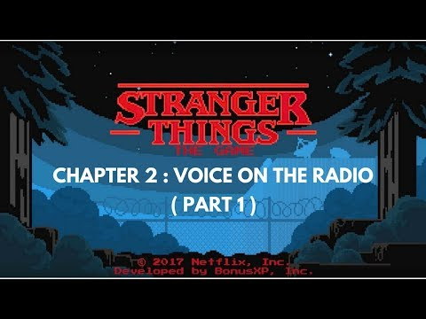 Walkthrough Playthrough  Stranger Things : The Game Chapter 3 Voice on the Radio ( Part 1 )