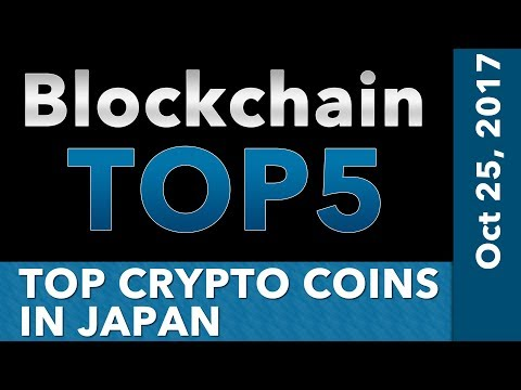 Blockchain Top 5 Cryptocurrencies in Japan - Oct 25th, 2017