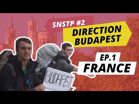 SNSTP #2 DIRECTION BUDAPEST - EP1 : FRANCE (FR-EN)