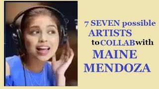 7 POSSIBLE ARTISTS TO COLLAB WITH MAINE MENDOZA UNDER UNIVERSAL RECORDS PH