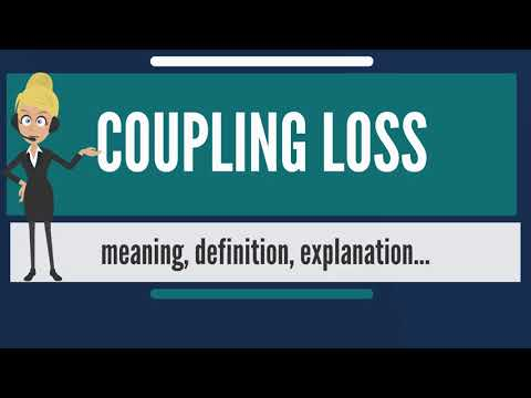 What is COUPLING LOSS? What does COUPLING LOSS mean? COUPLING LOSS meaning, definition & explanation