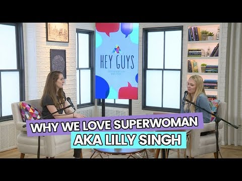 Why We Love Superwoman aka Lilly Singh | Hey Guys | INSTANT