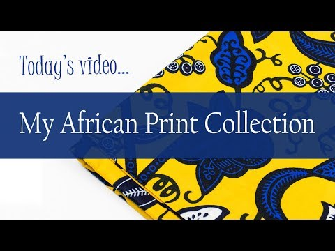 Fabric Haul | My Ankara African Print Collection