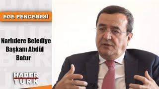 Ege Penceresi - 15 Aralık 2018 (Narlıdere Belediye Başkanı Abdül Batur)