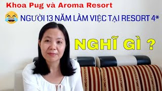 Khoa Pug va Aroma resort duoi cai nhin cua nguoi 13 nam lam o resort 4 Phan Rang Life