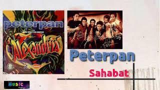 PETERPAN - SAHABAT  | populer indo | noah song | sahabat noah | top indonesia | pop indo