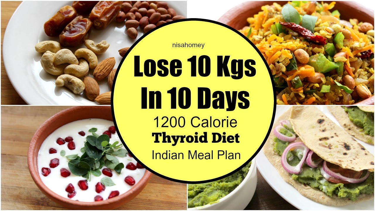 Thyroid Diet How To Lose Weight Fast 10 Kgs In 10 Days Indian Veg Diet Meal Plan For Weight Loss