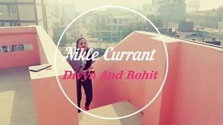 Nikle Currant ||Neha Kakkar || Jassi Gill || Dance Choreography || by Divya and Rohit || CSDM