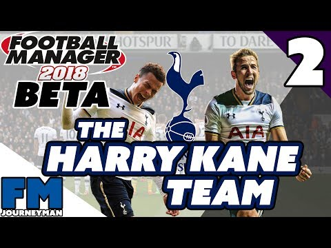 Football Manager 2018 Beta Save - The Harry Kane Team - Part 2 - Season Opener & Record Signing