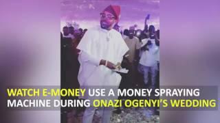 E Money Uses A Money Spraying Machine At Onazi Ogenyi