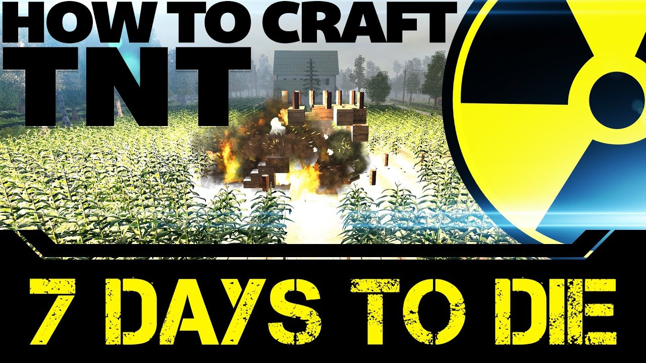 7 days to die crafting 7d2d how to craft tnt 7 days to die 5828