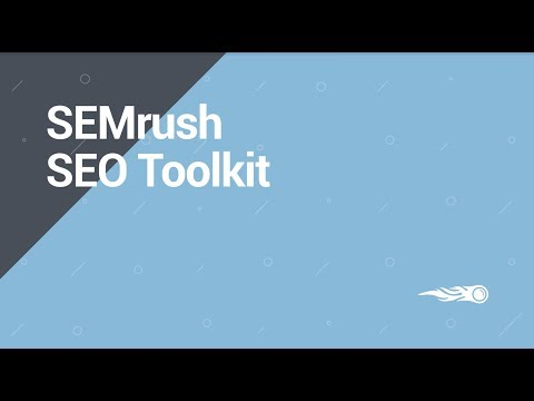 SEMrush Overview Series: SEO toolkit