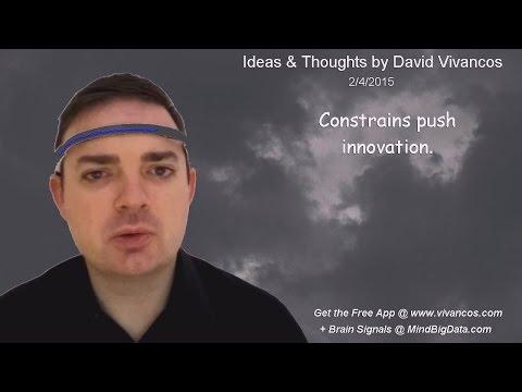 "February 4th 2015 Idea, ""Constrains push innovation."""