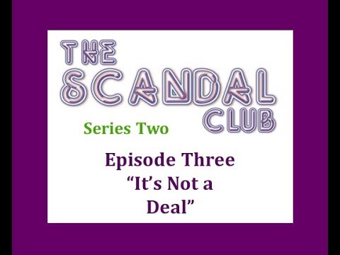 The Scandal Club - Episode Three - Series Two