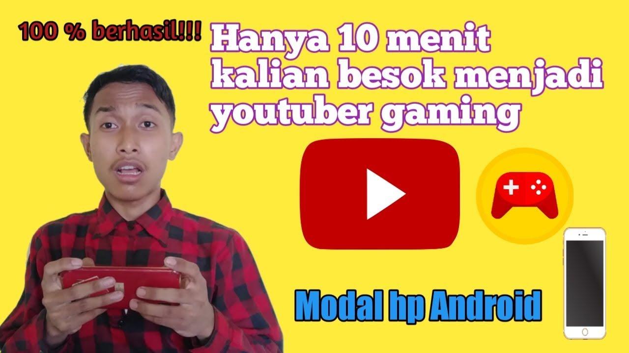 Cara jadi youtuber gaming modal hp - YouTube