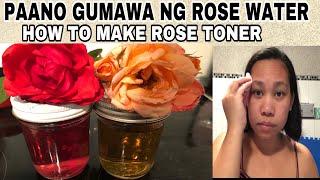 PAANO GUMAWA NG ROSE WATER|HOW TO MAKE ROSE WATER|PAANO GUMAWA NG NATURAL TONER|Diy Facial toner