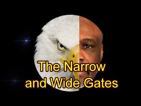 The Narrow and Wide Gates.