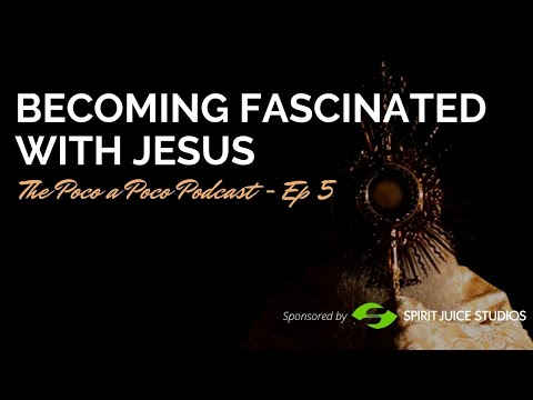 Becoming Fascinated with Jesus