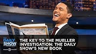 The Key to the Mueller Investigation: The Daily Show's New Book | The Daily Show
