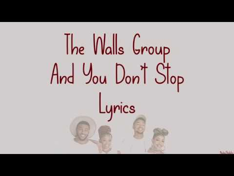 The Walls Group - And You Don't Stop Lyrics