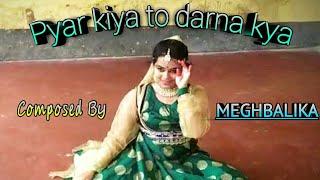 Pyar kiya to darna kya Dance Cover by Meghbalika ||