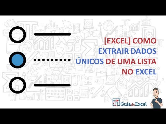 [Excel] Como extrair dados únicos de uma lista no Excel