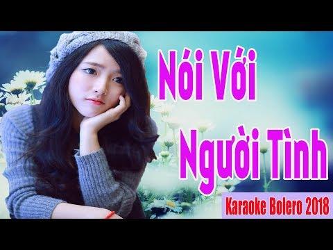 Karaoke Bolero 2018 | Nói Với Người Tình | Tuyệt Phẩm Bolero Hay Ngây Ngất