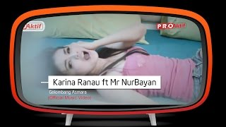 Karina Ranau feat Mr Nurbayan Gelombang Asmara Official Music