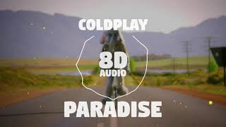 Coldplay - Paradise | 8D Audio 🎧 || Dawn of Music ||