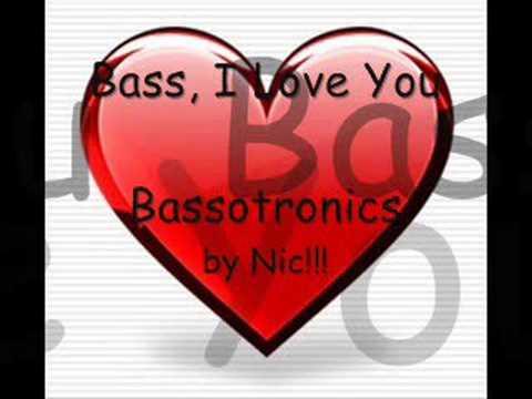 Bassotronics - Bass, I Love You