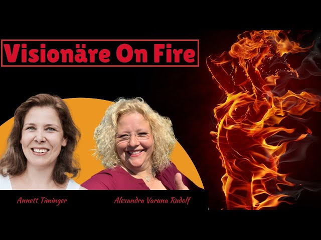 Visionäre On Fire ... mit Alexandra Varuna Rudolf