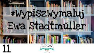 WYPISZ WYMALUJ Wywiad dla dzieci - Ewa Stadtmüller