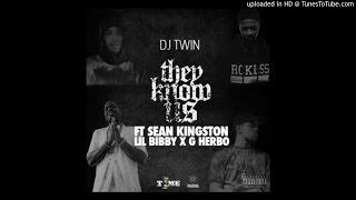 DJ Twin - They Know Us Feat. Sean Kingston, Lil Bibby & G Herbo