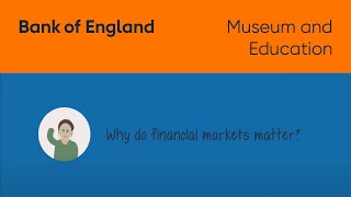 Why do financial markets matter?(, 2015-11-12T10:54:58.000Z)