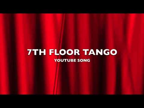 7th Floor Tango | YouTube Song-Music