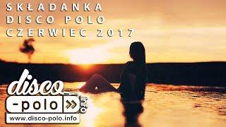 Składanka czerwiec 2017 ** HITY DISCO POLO ** vol.1 (Disco-Polo.info)