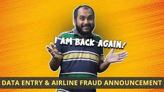 Coming Back Again with Data Entry Fraud, Airline Fraud & Travel Videos Once Again