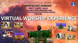 May 23rd, 2021: Pentecost Sunday Morning Worship Experience