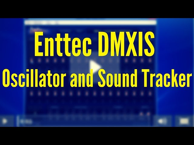ENTTEC DMXIS Training : Programming FX with the Oscillator and Sound Tracker (Video 4)
