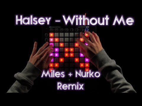 Halsey-Without Me(Miles+Nurko Remix)//Launchpad Pro Cover