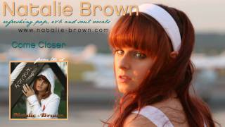 Watch Natalie Brown Come Closer video