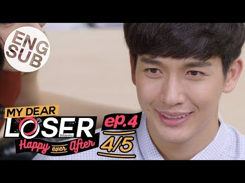 [Eng Sub] My Dear Loser รักไม่เอาถ่าน | ตอน Happy Ever After | EP.4 [4/5]