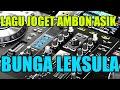 Lagu Joget Ambon Terbaru Remix Bunga Leksula   Mp3 - Mp4 Download