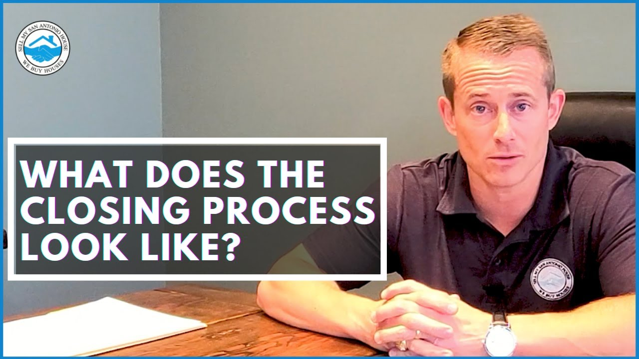 What Does The Closing Process Look Like?