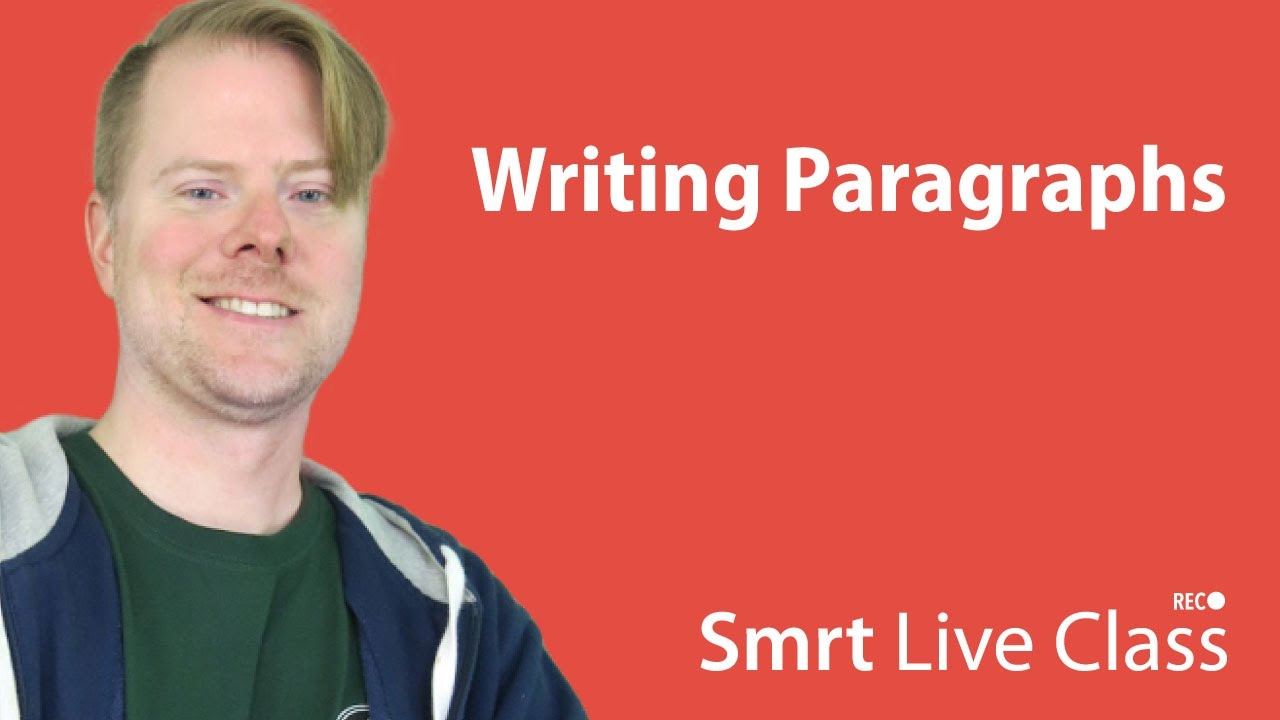 Writing Paragraphs - Upper-Intermediate English with Neal #9