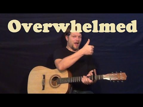 Overwhelmed (Tim McMorris) Strum Guitar Lesson How to Play Overwhelmed Tutorial - Capo 4