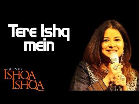 Tere Ishq mein- Rekha Bhardwaj ( Album: Ishqa - Ishqa )