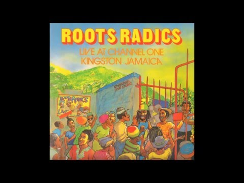 Roots Radics - Live At Channel One