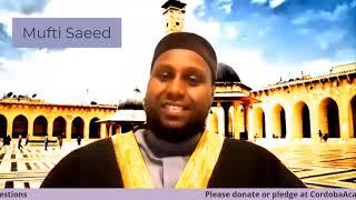 CordobaAcademy.org | Virtual Fundraiser | Speaker - Mufti Saeed Bulhan | Part 03